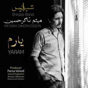 دانلود آهنگ جدید شیرازیس باند و میثم ذاکر حسین یارم