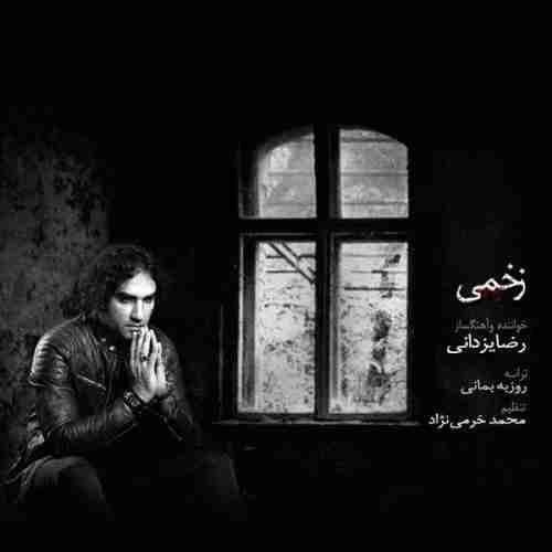 آهنگ جدید رضا یزدانی زخمی