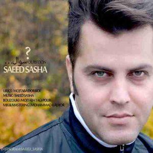 دانلود آهنگ جدید سعید ساشا سوال