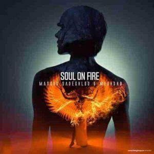 دانلود آهنگ جدید مسعود صادقلو و مقداد روح در آتش