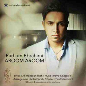 دانلود آهنگ جدید پرهام ابراهیمی آروم آروم