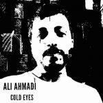 دانلود آهنگ جدید علی احمدی به نام چشمهای سرد