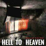 دانلود آهنگ جدید مجید اصلاحی به نامHell To Heaven