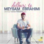 دانلود آهنگ جدیدمیثم ابراهیمی به نام دلبری تو