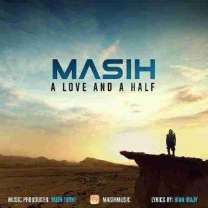 دانلود آهنگ جدید مسیح یک عشق و نصفی